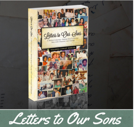 Letters to Our Sons: A Mother's Journey—Raising Sons to Become Men with Character and Courage